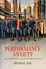 Performance Anxiety: Sport and Work in Germany from the Empire to Nazism